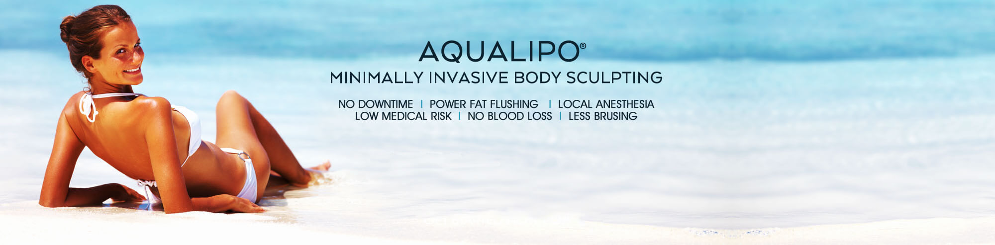 AQUALIPO MINIMALLY  - INVASIVE BODY SCULPTING NO DOWNTIME | POWER FAT FLUSHING | LOCAL ANESTHESIA | LOW MEDICAL RISK | NO BLOOD LOSS | LESS BRUSING